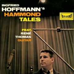Hoffmann's Hammond Tales - Ingfried Hoffmann, René Thomas