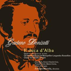 Donizetti: Il Duca D'Alba - Inva Mula, Nikola Todorovitch, Arturo Chacon-Cruz, Karlis Rutentals, Mauro Corna