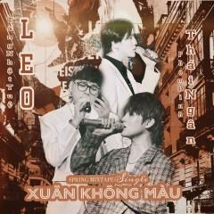 Xuân Không Màu (Spring Mixtape) - Tăng Nhật Tuệ, Leo Zero9, Phạm Đình Thái Ngân