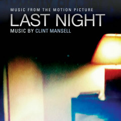 Last Night (Original Motion Picture Soundtrack) - Clint Mansell