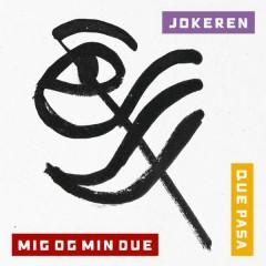 Mig Og Min Due / Que Pasa