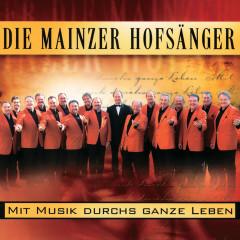 Mit Musik Durchs Ganze Leben - Mainzer Hofsanger