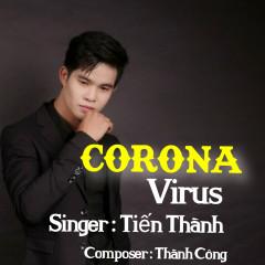 Corona Virus (Single) - Trương Tiến Thành