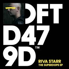 The Superdope EP - Riva Starr
