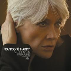 La pluie sans parapluie - Françoise Hardy