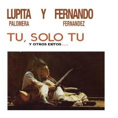 Tú Sólo Tú y Otros Éxitos - Lupita Palomera, Fernando Fernández