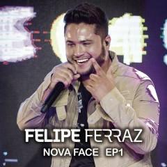 Felipe Ferraz, Nova Face (EP 1) - Felipe Ferraz