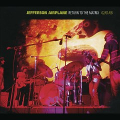Return To The Matrix - Jefferson Airplane