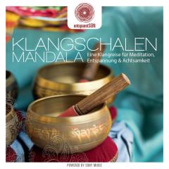 entspanntSEIN - Klangschalen Mandala (Eine Klangreise für Meditation, Entspannung & Achtsamkeit) - Jens Buchert
