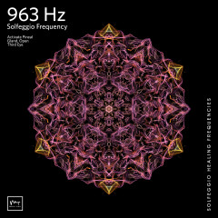 963 Hz Returning to Oneness - Miracle Tones, Solfeggio Healing Frequencies