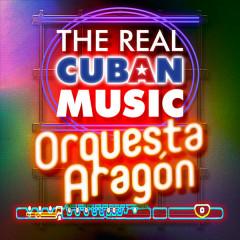 The Real Cuban Music - Orquesta Aragón (Remasterizado) - Orquesta Aragón
