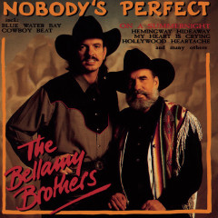 Nobody's Perfect - The Bellamy Brothers