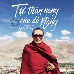 Tự Thân Nàng Cứu Độ Nàng (Phật Độ Ta Không Độ Nàng) (Single) - Phương Thanh