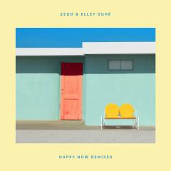 Happy Now (Remixes) - Zedd, Elley Duhé
