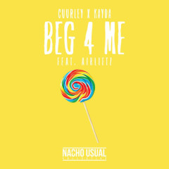 Beg 4 Me (Single) - Cuurley