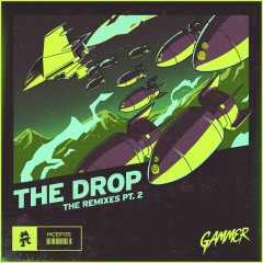 THE DROP (The Remixes Pt. 2) - Gammer, Darren Styles, Dyro, Gent & Jawns
