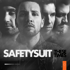 These Times - SafetySuit