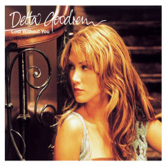 Lost Without You (The Remixes) - Delta Goodrem