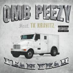 Yeah Yeah (feat. TK Kravitz) - OMB Peezy, Tk Kravitz