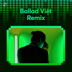 Ballad Việt Remix - Various Artists