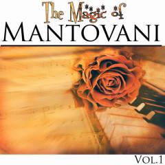 The Magic of Mantovani Vol.1 - Mantovani