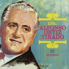 Dr. Alfonso Ortíz Tirado (Retorno)