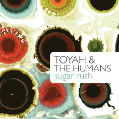 Sugar Rush - Toyah, The Humans, Robert Fripp
