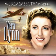 We Remember Them Well - Vera Lynn - Vera Lynn
