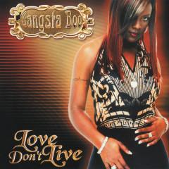 Love Don't Live (U Abandoned Me) - Gangsta Boo