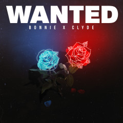 Wanted EP - Bonnie X Clyde