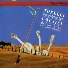 Torelli: Concerti Grossi Op. 8 - Mariana Sirbu, I Musici