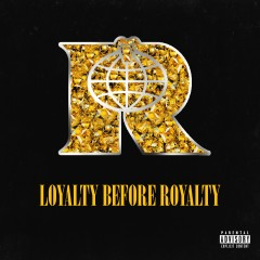 Loyalty Before Royalty - Various Artists