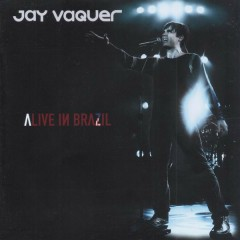 Alive In Brazil - Jay Vaquer
