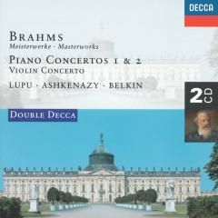 Brahms: Piano Concertos Nos.1 & 2/Violin Concerto - Radu Lupu, Vladimir Ashkenazy, Boris Belkin, London Symphony Orchestra, London Philharmonic Orchestra