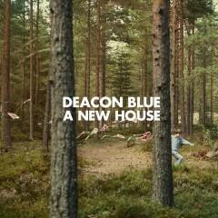 A New House - Deacon Blue