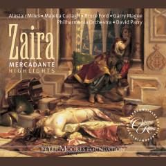 Mercadante: Zaira (Highlights) - Bruce Ford, Majella Cullagh, David Parry, Philharmonia Orchestra
