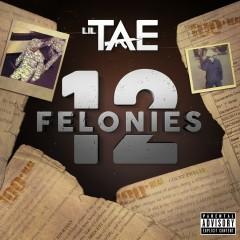 12 Felonies - Lil Tae