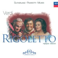 Verdi: Rigoletto - Highlights - Dame Joan Sutherland, Luciano Pavarotti, Sherrill Milnes, Ambrosian Opera Chorus, London Symphony Orchestra