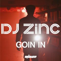 Goin In - DJ Zinc