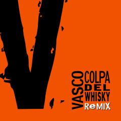 Colpa Del Whisky Remix - Vasco Rossi