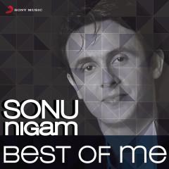 Sonu Nigam: Best of Me - Sonu Nigam