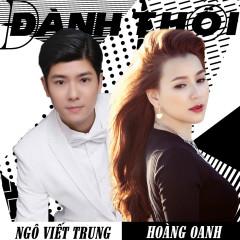 Đành Thôi (Version 1) (Single) - Ngô Viết Trung, Hoàng Oanh