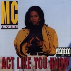 Act Like You Know - Mc Lyte