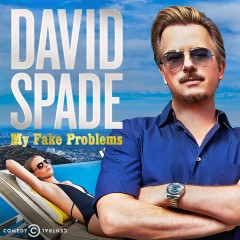 My Fake Problems - David Spade