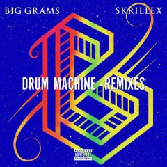 Drum Machine (Remixes) - Big Grams,Skrillex