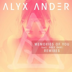 Memories of You (feat. Srey Davi) [Remixes] - Alyx Ander, Srey Davi