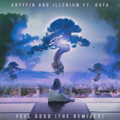 Feel Good (The Remixes) - Gryffin, Illenium, Daya