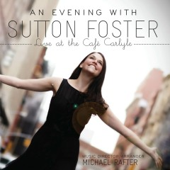 An Evening With Sutton Foster (Live At The Café Carlyle) - Sutton Foster