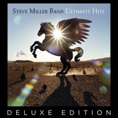 Ultimate Hits (Deluxe Edition) - Steve Miller Band