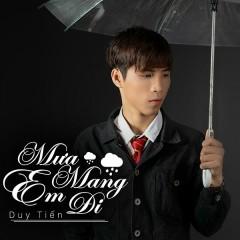 Mưa Mang Em Đi (Single) - Duy Tiến